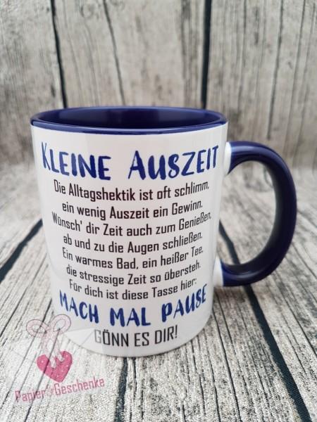 """Kaffeetasse """"Kleine Auszeit ..... Mach mal Pause"""" - dunkelblau"""