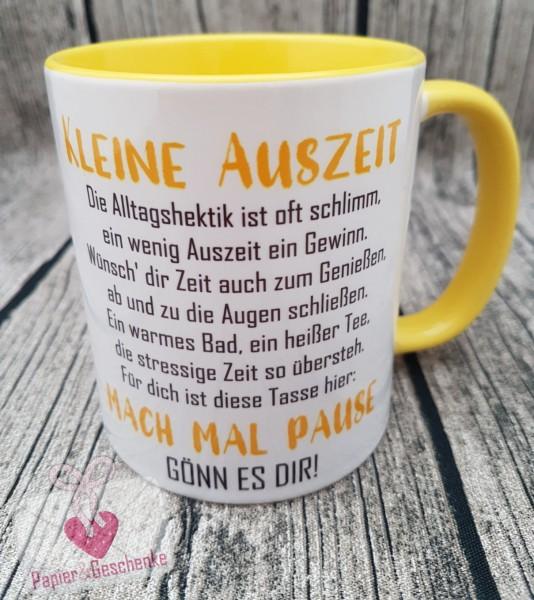 """Kaffeetasse """"Kleine Auszeit ..... Mach mal Pause"""" - gelb"""